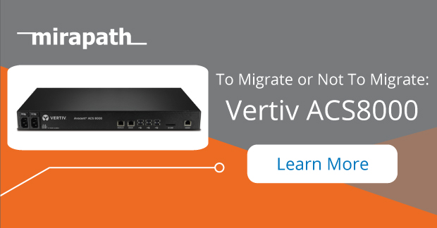 To Migrate Or Not to Vertiv ACS8000