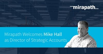 Mirapath Welcomes Mike Hall as Director of Strategic Accounts