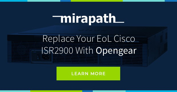 Replace Your EoL Cisco ISR2900 With Opengear